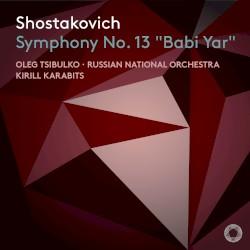 "Symphony no. 13 ""Babi Yar"" by Shostakovich ;   Oleg Tsibulko ,   Russian National Orchestra ,   Kirill Karabits"
