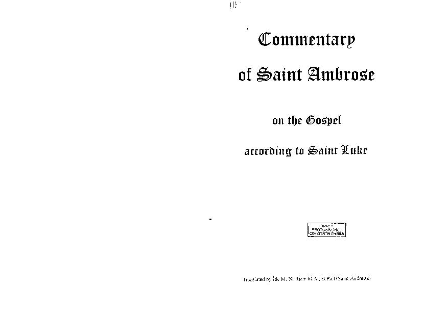 Commentary of Saint Ambrose on the Gospel according to Saint Luke by Ambrose, Saint, Bishop of Milan