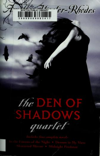 Cover of: The Den of shadows quartet | Amelia Atwater-Rhodes