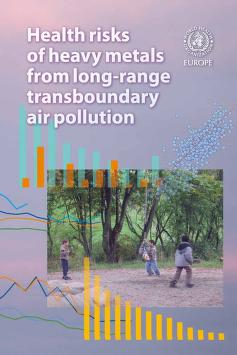 Health risks of heavy metals from long-range transboundary air pollution by World Health Organization. Regional Office for Europe