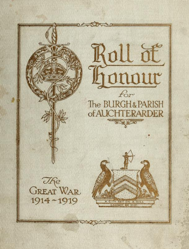 Roll of honour for the Burgh and Parish of Auchterarder. The Great War, 1914-1919 by Auchterarder (Scotland : Parish)