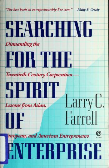 Cover of: Searching for the spirit of enterprise | Larry C. Farrell