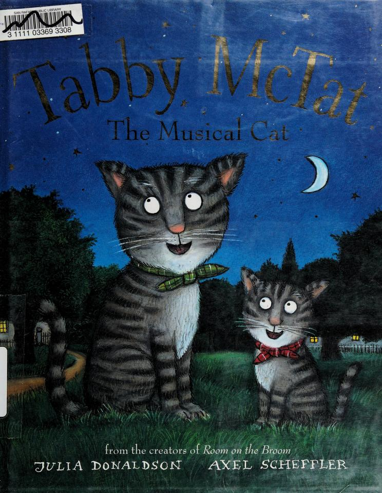 Tabby McTat, the musical cat by Julia Donaldson