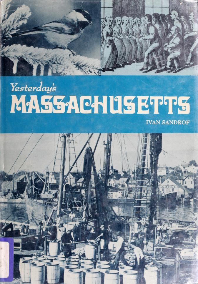 Yesterday's Massachusetts by Ivan Sandrof